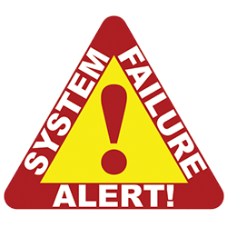 SYSTEM FAILURE ALERT!